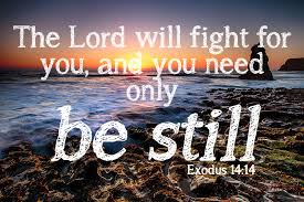 Exodus 14 14 picture The Lord will fight for you, and you need only to be still.